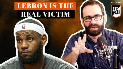 Ep. 349 - Lebron Is The Real Victim