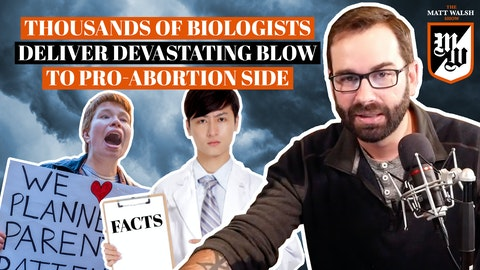 Ep. 351 - Thousands of Biologists Deliver Devastating Blow To Pro-Abortion Side