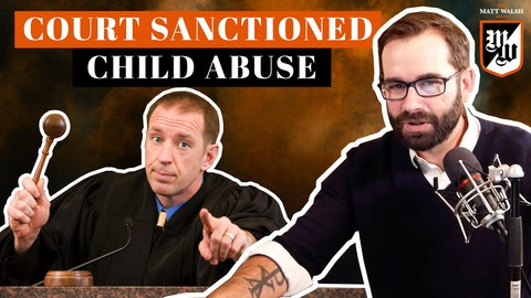 Ep. 354 - Court Sanctioned Child Abuse