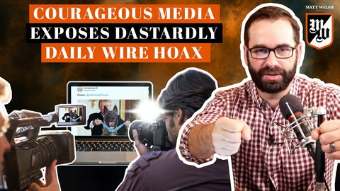 Ep. 361 - Courageous Media Exposes Dastardly Daily Wire Hoax