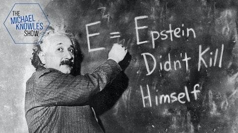 Ep. 444 - Jeffrey Epstein Didn't Kill Himself