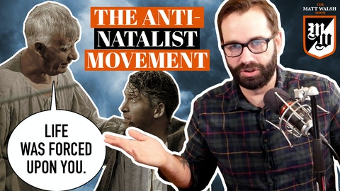 Ep. 372 - The Anti-Natalist Movement