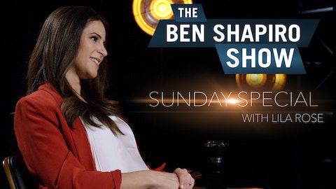 Lila Rose | The Ben Shapiro Show Sunday Special Ep. 80