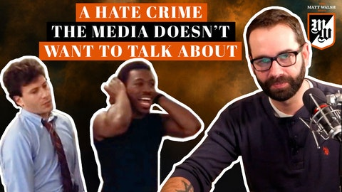 Ep. 389 - A Hate Crime The Media Doesn't Want To Talk About