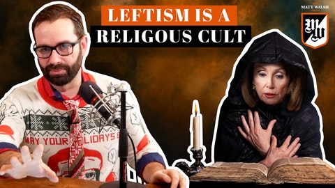 Ep. 395 - Leftism Is A Religious Cult