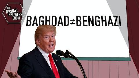 Ep. 471 - Why Baghdad Wasn't Benghazi
