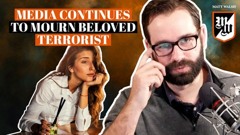 Ep. 399 - Media Continues To Mourn Beloved Terrorist