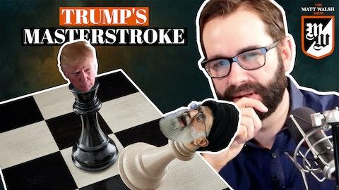 Ep. 400 - Trump's Masterstroke