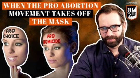 Ep. 406 - When The Pro Abortion Movement Takes Off The Mask