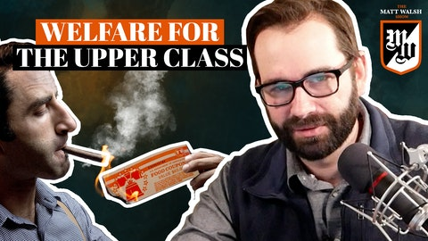 Ep. 407 - Welfare For the Upper Class