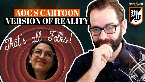 Ep. 410 - AOC's Cartoon Version Of Reality