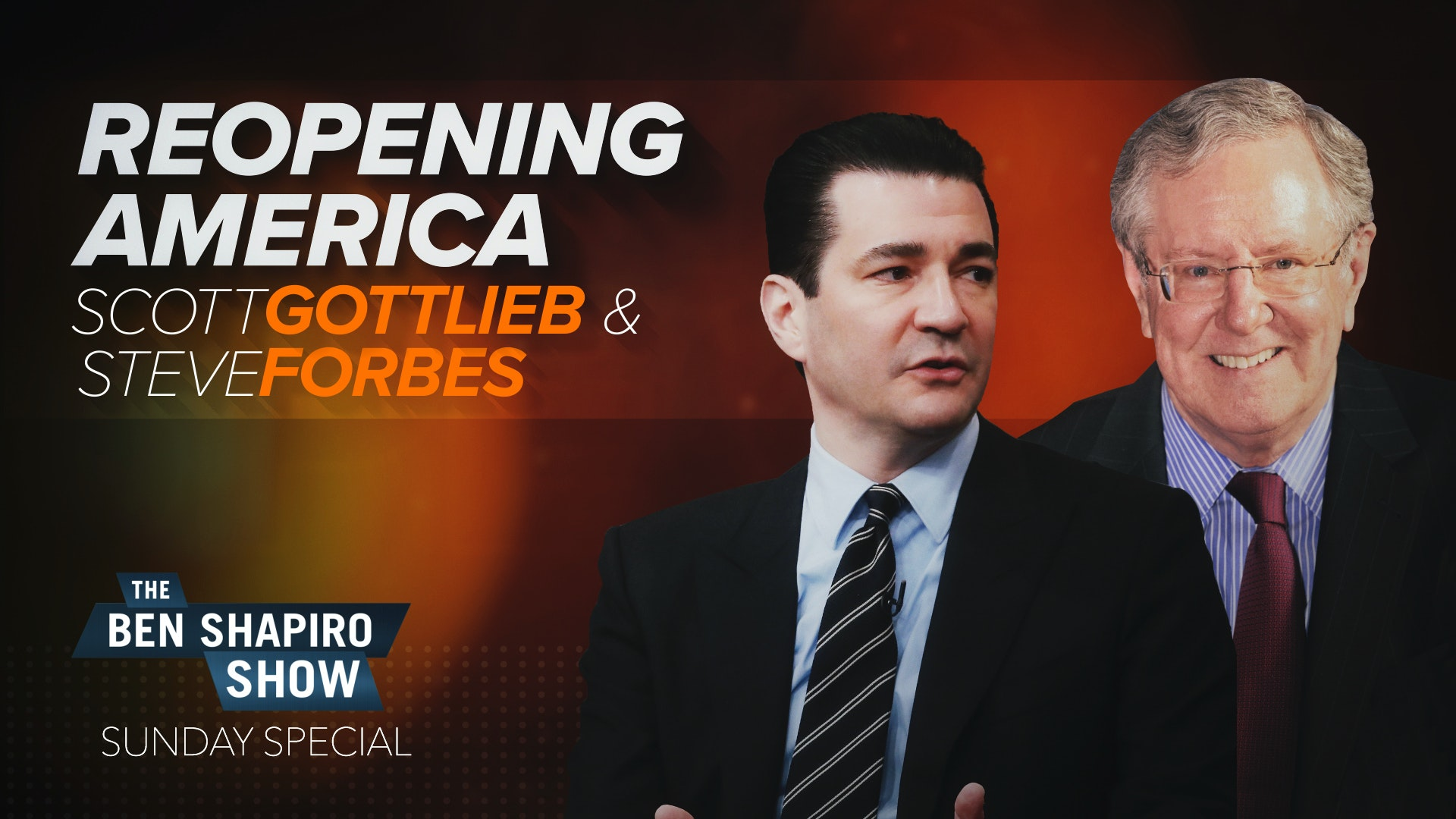 Ep. 91 - How to Reopen the Country: With Scott Gottlieb and Steve Forbes