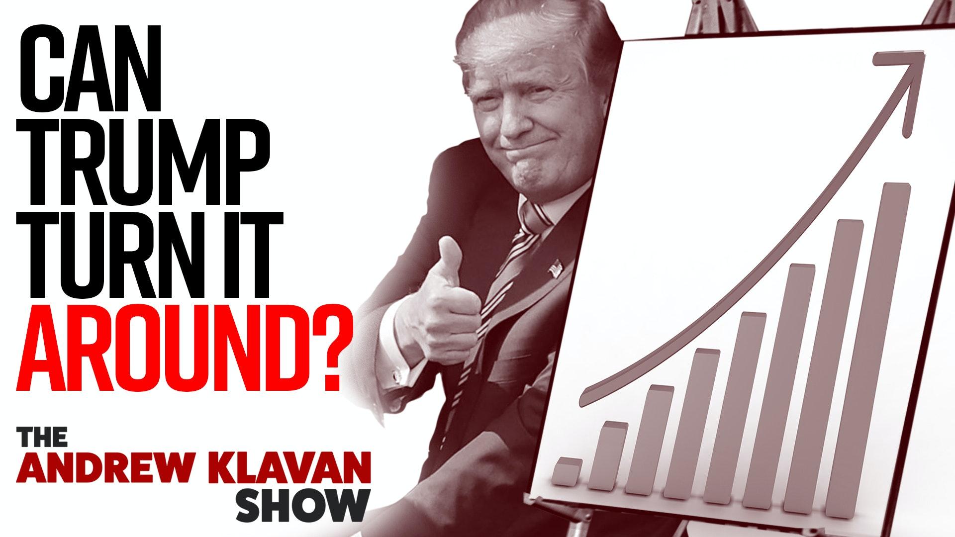 Ep. 920 - Can Trump Turn it Around