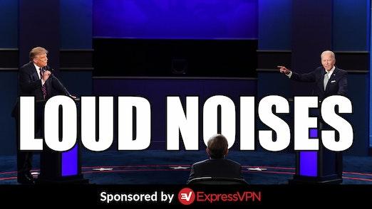 Ep. 1105 - The Big Debate: LOUD NOISES