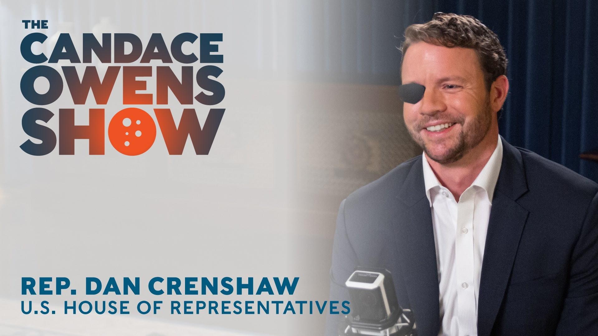 The Candace Owens Show: Rep. Dan Crenshaw