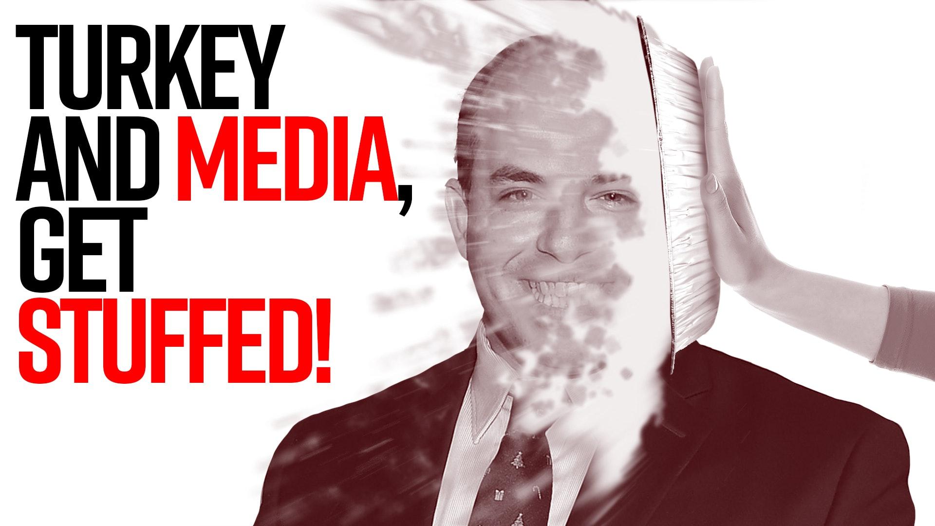 Ep. 1001 - Turkey and Media, Get Stuffed!