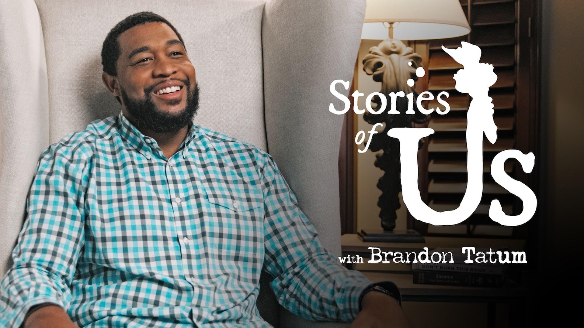 Stories of Us: Brandon Tatum