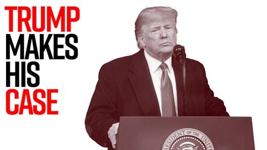 Ep. 1005 - Trump Makes his Case