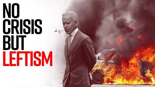 Ep. 1007 - No Crisis But Leftism