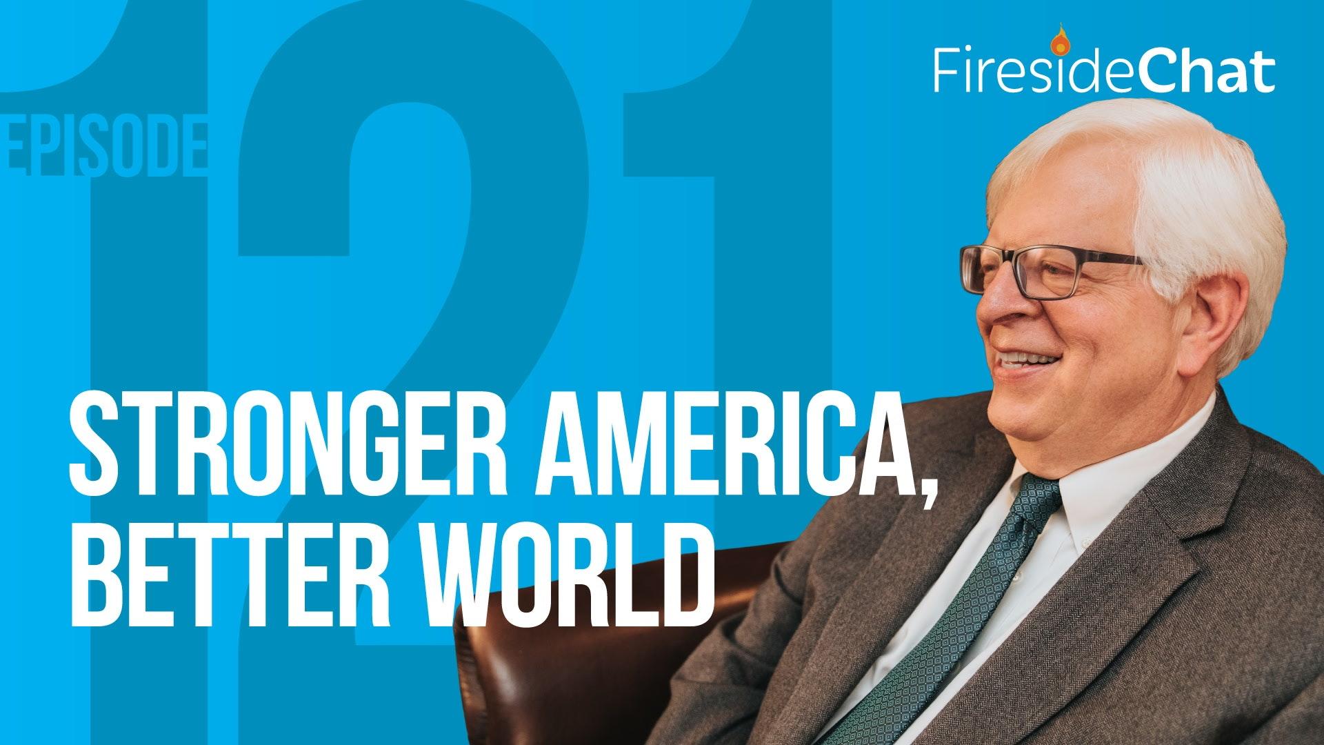 Ep. 121 — Stronger America, Better World