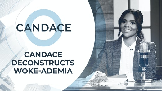 Episode 3 - Candace Deconstructs Woke-ademia