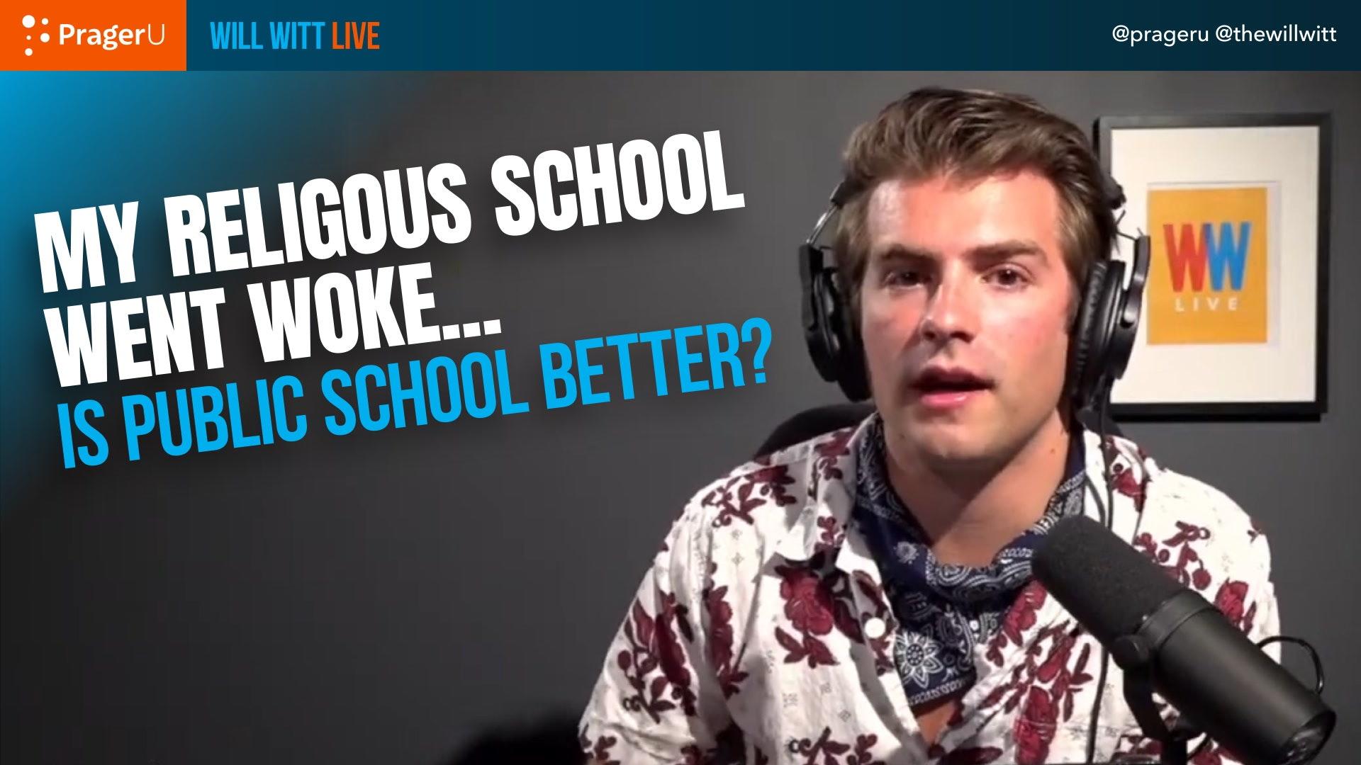 My Religious School Went Woke... Is Public School Better?