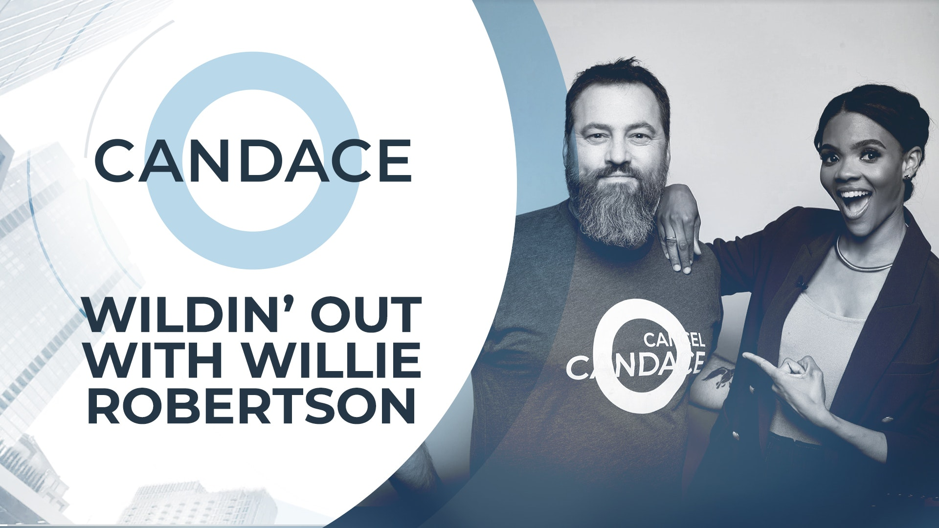 Episode 9 - Wildin' Out With Willie Robertson