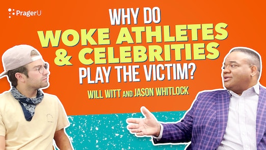 Why Do Woke Athletes and Celebrities Play the Victim?