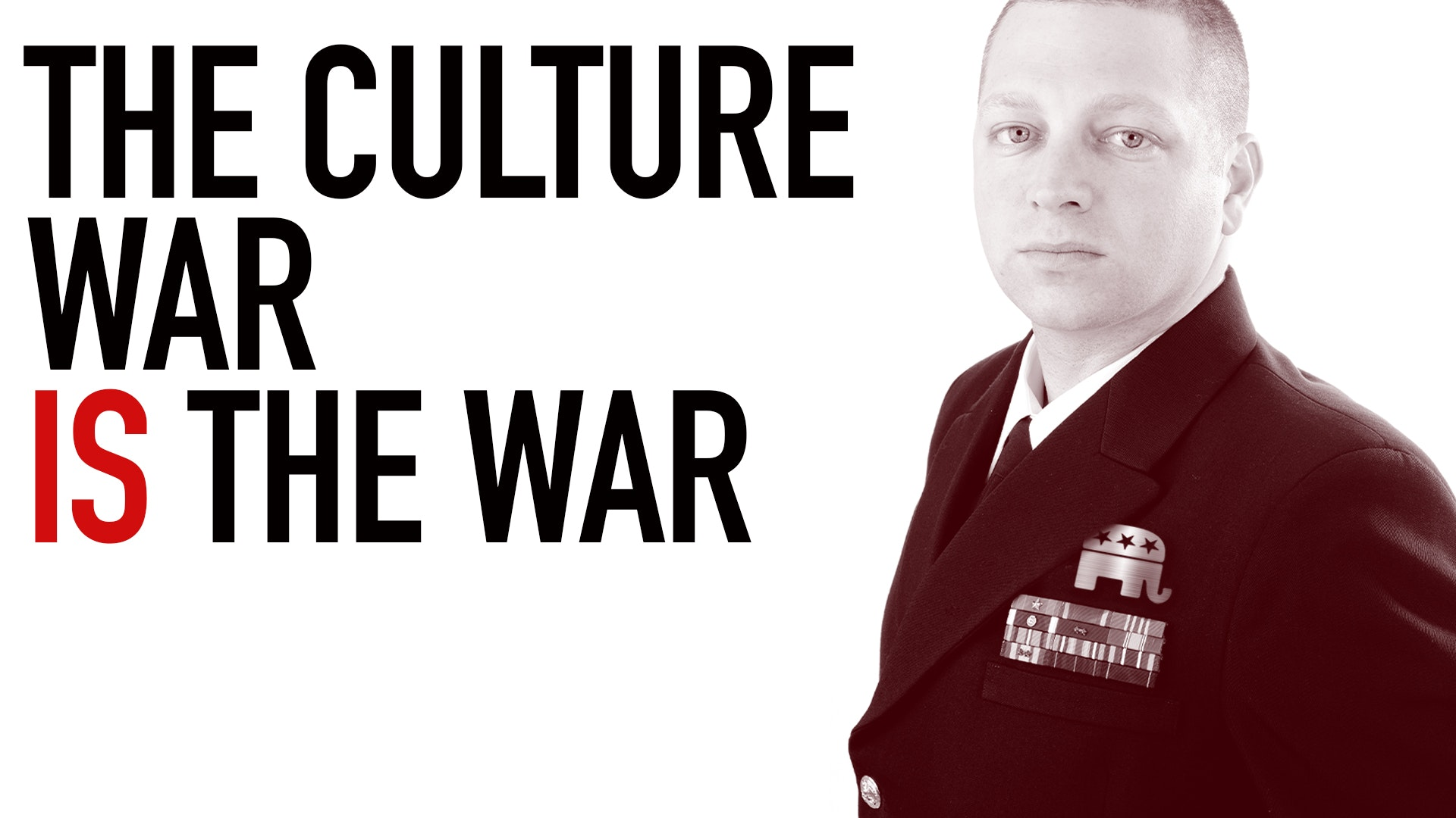 Ep. 1034 -The Culture War IS The War