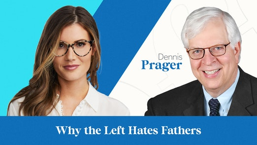 Why the Left Hates Fathers