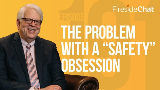 """Ep. 191 — The Problem with a """"Safety"""" Obsession"""