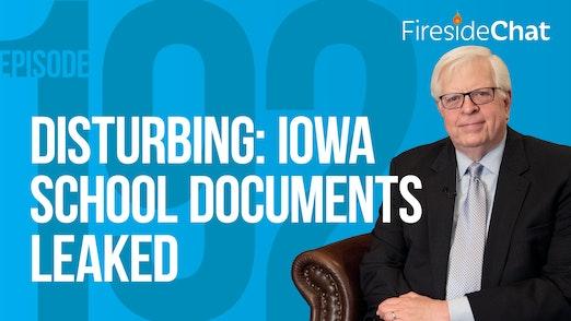 Ep. 192 — Disturbing: Iowa School Documents Leaked