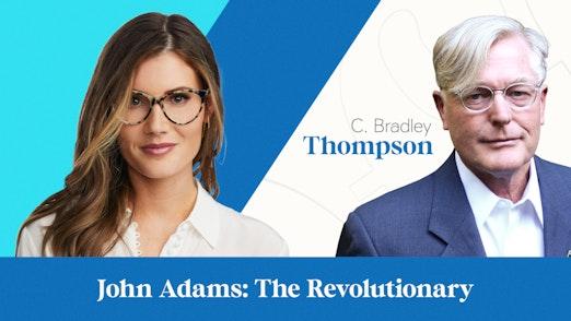 John Adams: The Revolutionary