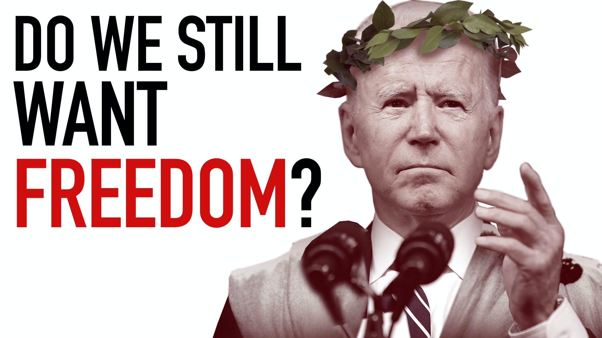 Ep. 1038 -Do We Still Want Freedom?