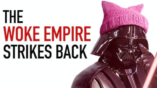 Ep. 1039 -The Woke Empire Strikes Back