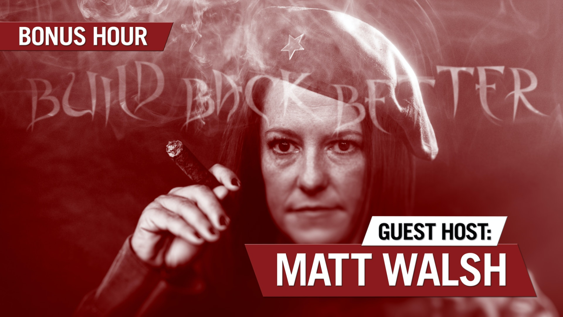 Ep. 1295 - To The Left, Conservative Authoritarians, Not Communist Dictators, Are The Problem [Bonus Hour with Guest Host Matt Walsh]