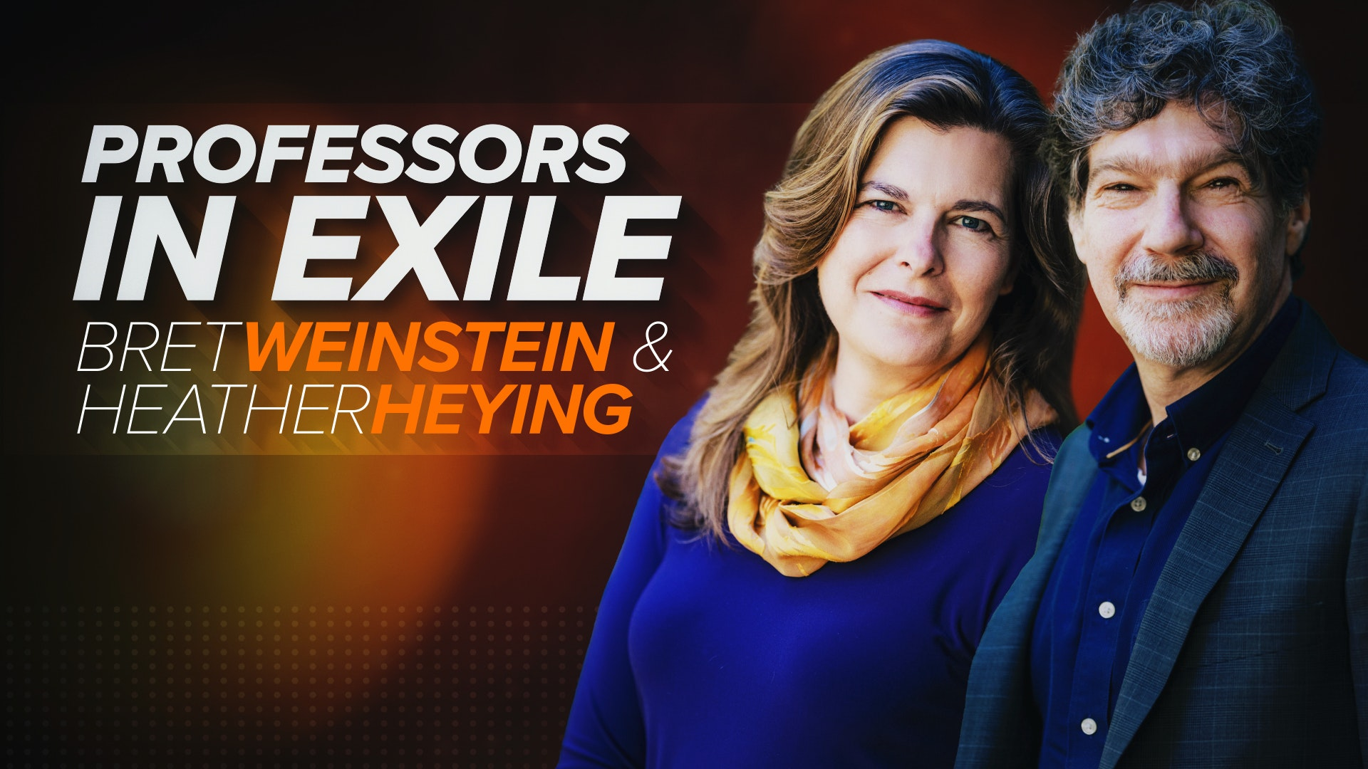 Ep. 118 - Brett Weinstein and Heather Heying
