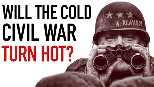 Ep. 1053 -Will the Cold Civil War Turn Hot?