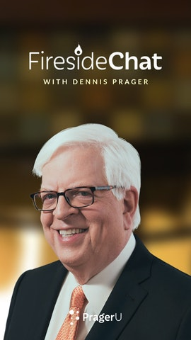 Fireside Chat with Dennis Prager